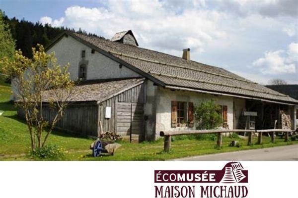 ECOMUSEE MAISON MICHAUD